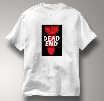 Peace T Shirt Dead End WHITE Dead End T Shirt