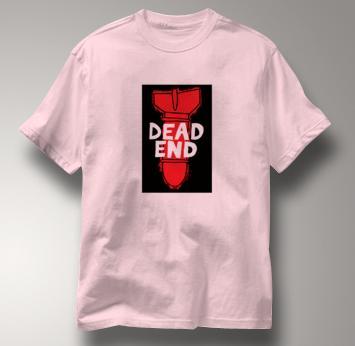 Peace T Shirt Dead End PINK Dead End T Shirt