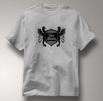 Dude Abides T Shirt GRAY Movie T Shirt