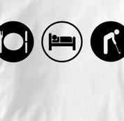 Golf T Shirt Eat Sleep Play WHITE Obsession T Shirt Eat Sleep Play T Shirt