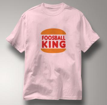 Foosball T Shirt King PINK Foosball King T Shirt