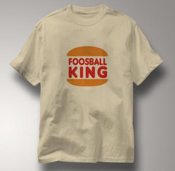 Foosball T Shirt King TAN Foosball King T Shirt