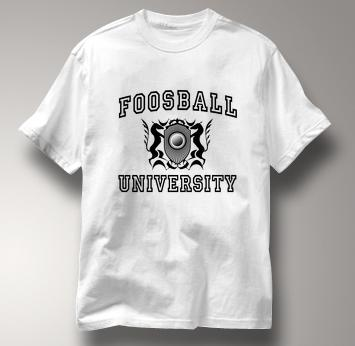 Foosball T Shirt University WHITE University T Shirt