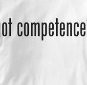 got competence T Shirt WHITE got T Shirt