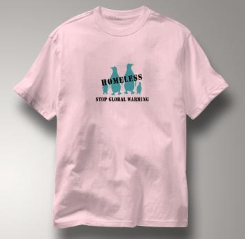Stop Global Warming T Shirt Homeless Penguins PINK Peace T Shirt Homeless Penguins T Shirt