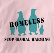 Stop Global Warming T Shirt Homeless Penguins PINK Peace T Shirt Homeless Penguins T Shirt