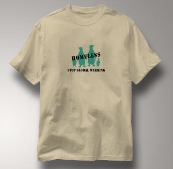 Stop Global Warming T Shirt Homeless Penguins TAN Peace T Shirt Homeless Penguins T Shirt