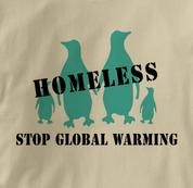 Stop Global Warming T Shirt Homeless Penguins TAN Peace T Shirt Homeless Penguins T Shirt