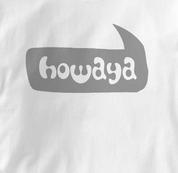 Howaya T Shirt WHITE Peace T Shirt
