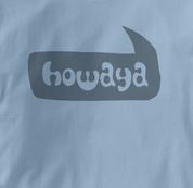 Howaya T Shirt BLUE Peace T Shirt