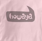 Howaya T Shirt PINK Peace T Shirt