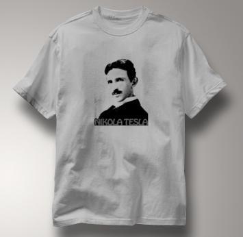 Nikola Tesla T Shirt Physicist GRAY Science T Shirt Physicist T Shirt Geek T Shirt