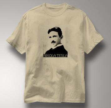 Nikola Tesla T Shirt Physicist TAN Science T Shirt Physicist T Shirt Geek T Shirt