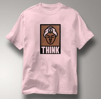 Peace T Shirt Think Peace PINK Think Peace T Shirt