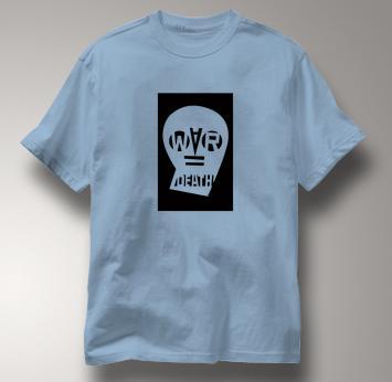 Peace T Shirt War Equals Death BLUE War Equals Death T Shirt