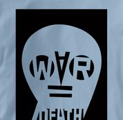 Peace T Shirt War Equals Death BLUE War Equals Death T Shirt