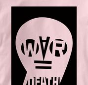 Peace T Shirt War Equals Death PINK War Equals Death T Shirt