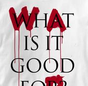 Peace T Shirt War What Is It Good For WHITE War What Is It Good For T Shirt